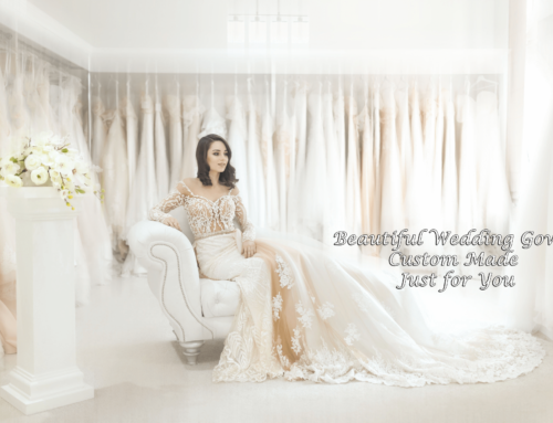 Your Beautiful Wedding Gown – Custom Made – Just for You
